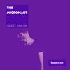 Guest Mix 018 - The Micronaut (Live) [07-06-2017]