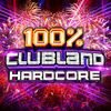100% CLUBLAND HARDCORE (CD4)