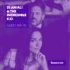 Guest Mix 175 - DJ Anjali & The Incredible Kid [26-02-2018]