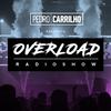 Pedro Carrilho - OVERLOAD RADIOSHOW Episode 101 2017-09-01 Artwork