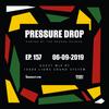 Pressure Drop 157 - Guest Mix By 10,000 Lions [06-09-2019]