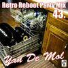 Yan De Mol - Retro Reboot Party Mix 43.