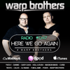 Warp Brothers - Here We Go Again Podcast 047 2017-03-15 Artwork