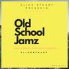 Old Skool Jamz (Take #3) Slick Stuart