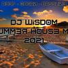 Dj Wisdom - Summer House Mix 2021