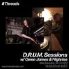 D.R.U.M. Sessions w/ Owen James & Highrise - 14-Oct-20