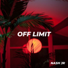 OFF LIMIT 014 - Nash Jr [09-04-2020]