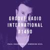 Groove Radio Intl #1450: Paul Oakenfold / Swedish Egil