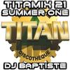 TITAMIX 21 - SUMMER ONE (DJ BAPTISTE)