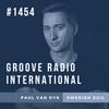 Groove Radio Intl #1454: Paul van Dyk / Swedish Egil