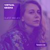 Guest Mix 413 - Virtual Geisha [15-02-2020]