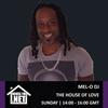 Mel-O DJ - The House of Love 23 JUN 2019