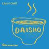 Chai and Chill 050 - Daisho [17-02-2019]