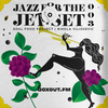 Jazz for the Jet Set 003 - SoulFood Project [12-12-2017]