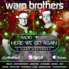Warp Brothers - Here We Go Again Podcast #069 2017-12-28 Artwork
