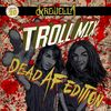 Krewella - Troll Mix 20: Dead Af Edition 2017-10-27 Artwork