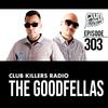 Club Killers Radio #303 - The Goodfellas