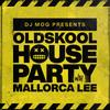 DJ Mog Presents Oldskool House Party With Mallorca Lee (DJ Mog Set)
