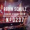 Robin Schulz | Sugar Radio 237