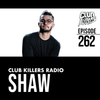 [Download] Club Killers Radio #262 - Shaw (Memorial Day Weekend Mix) MP3