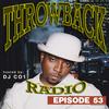 Throwback Radio Episode 53 - DJ CO1 (Classic Cuts)