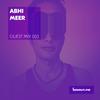 Guest Mix 033 - Abhi Meer [10-07-2017]