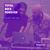 Guest Mix 260 - Total Bike Forever [07-11-2018]