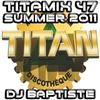 TITAMIX 47 - SUMMER 2011 (DJ BAPTISTE)