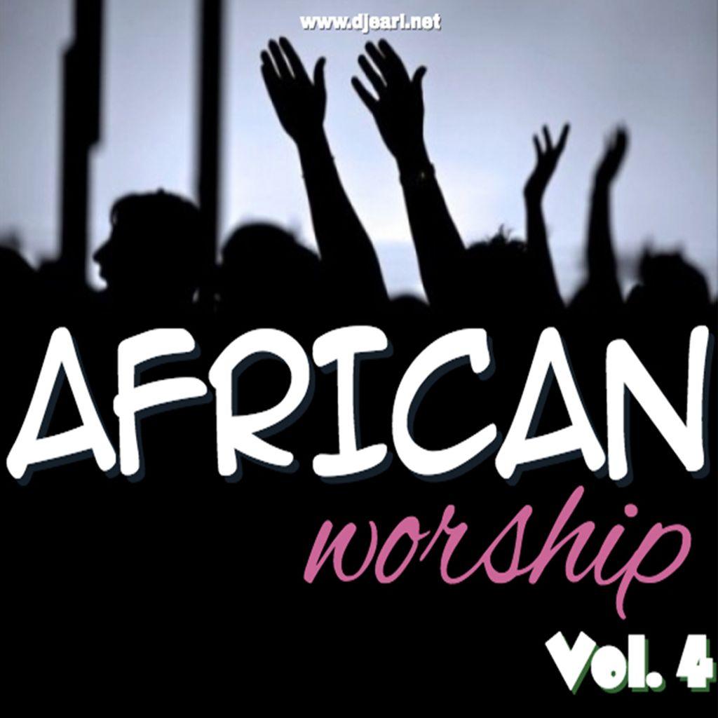 AfricanWorshipMix[Vol.4]