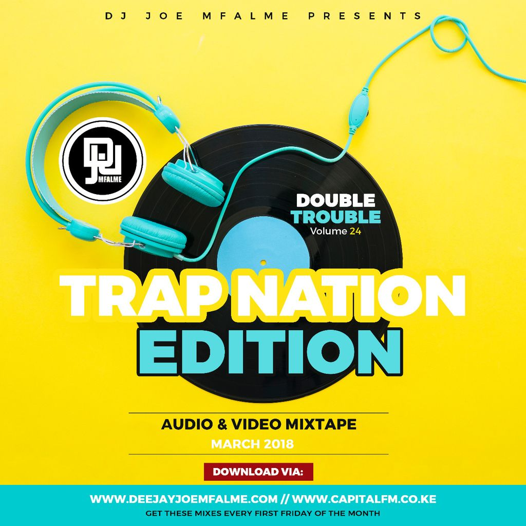The Double Trouble Mixxtape 2018 Volume 24 Trap Nation Edition