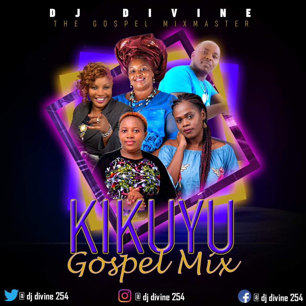 Kikuyu Gospel Mix 2 - dj divine 254