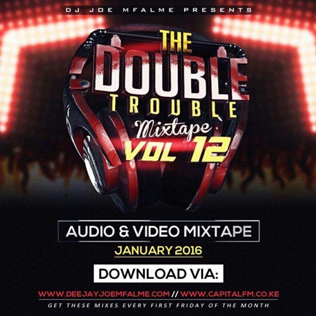 The Double Trouble Mixxtape 2016 Volume 12