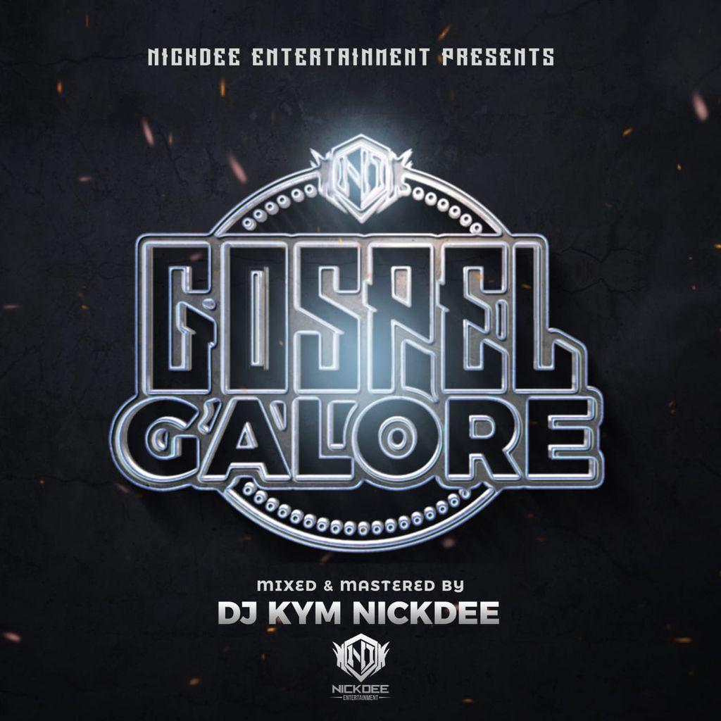 DJ KYM NICKDEE - GOSPEL GALORE