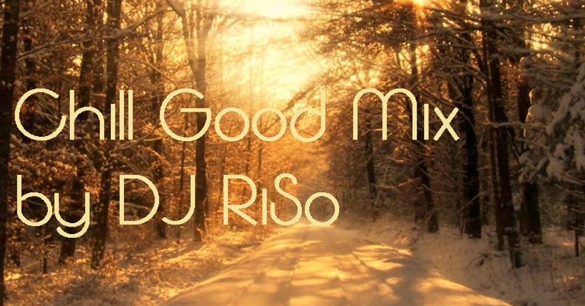 Chill good mix by dj riso 30min chillout deep house for Good house music