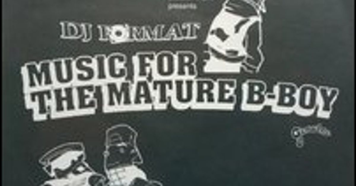 Dj format music for the mature b boy