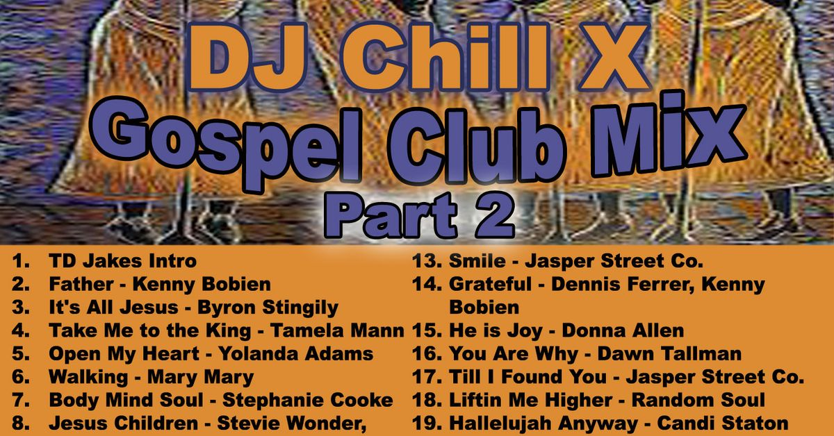 Gospel house music mix gospel mix 2 by dj chill x by for Gospel house music