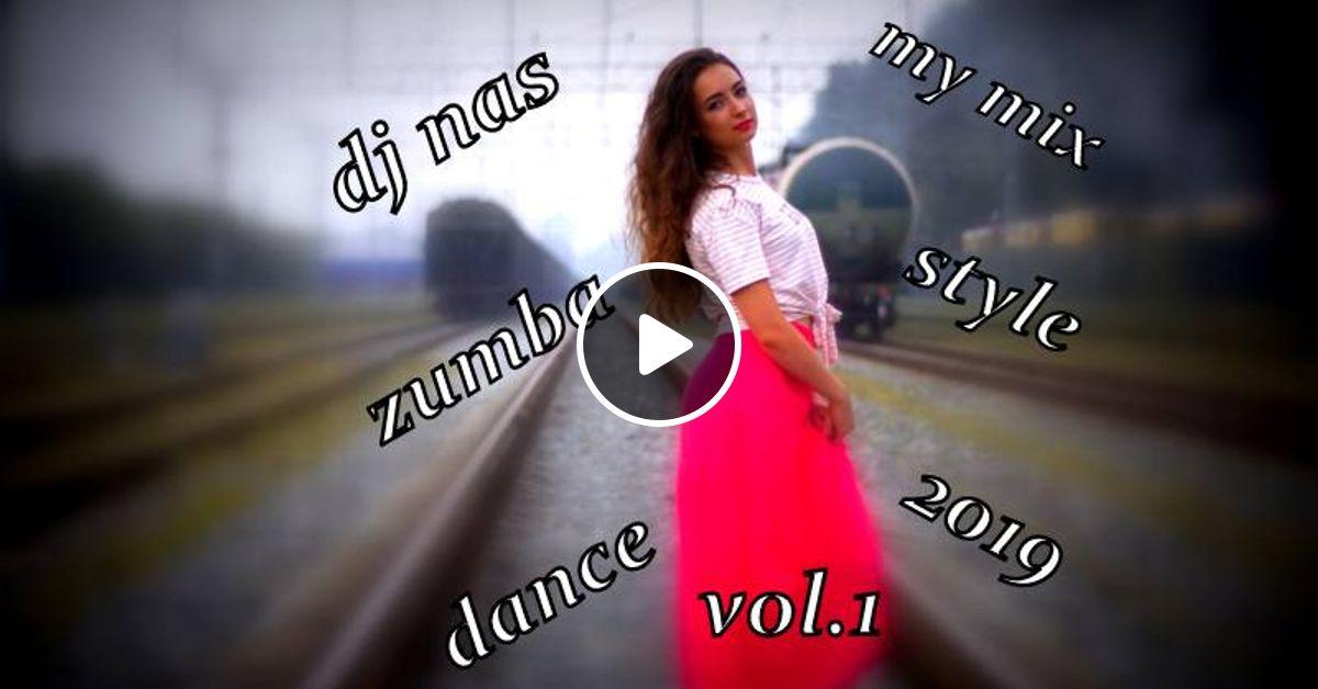 dj nas my mix zumba style 2019 vol 1 by djnasgreece | Mixcloud