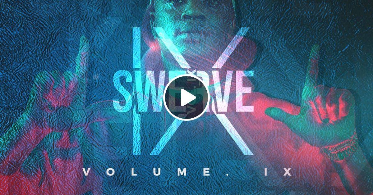 Dj Tophaz - The Swerve Vol IX (2019) by Mixvault_ke | Mixcloud