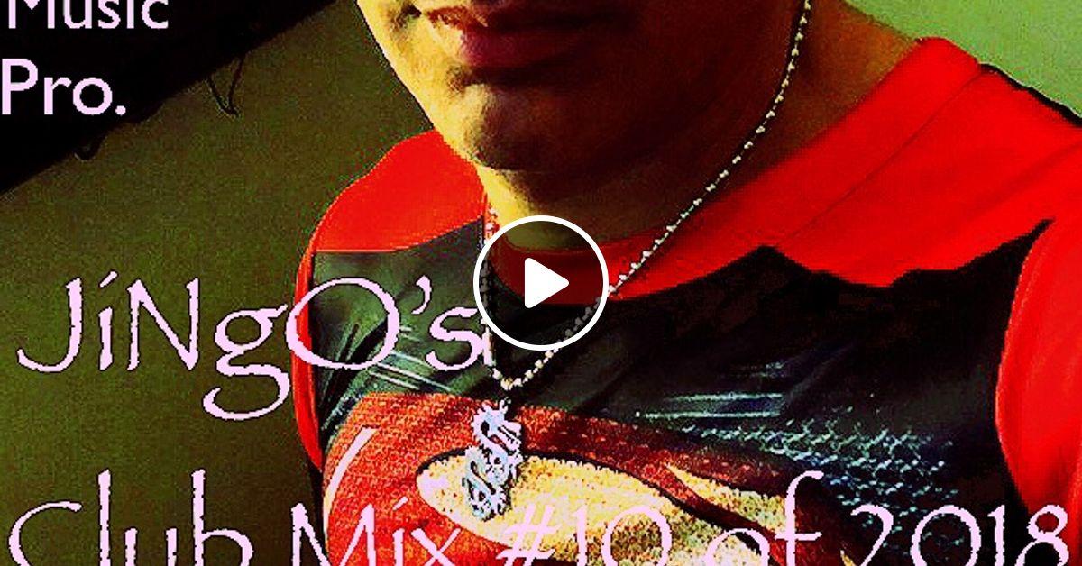 Jingos Club Mix 10 Of 2018 By Dj Jingo Pridetech Music Pro