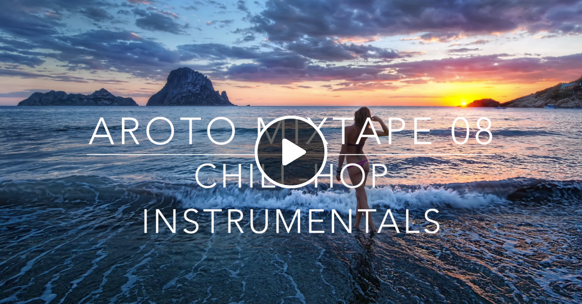 Chill-Hop Instrumentals - Mixtape 08 by Aroto | Mixcloud