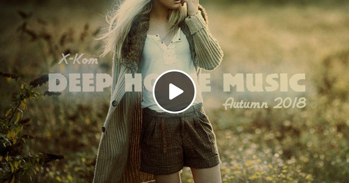 Deep House Music Autumn 2018