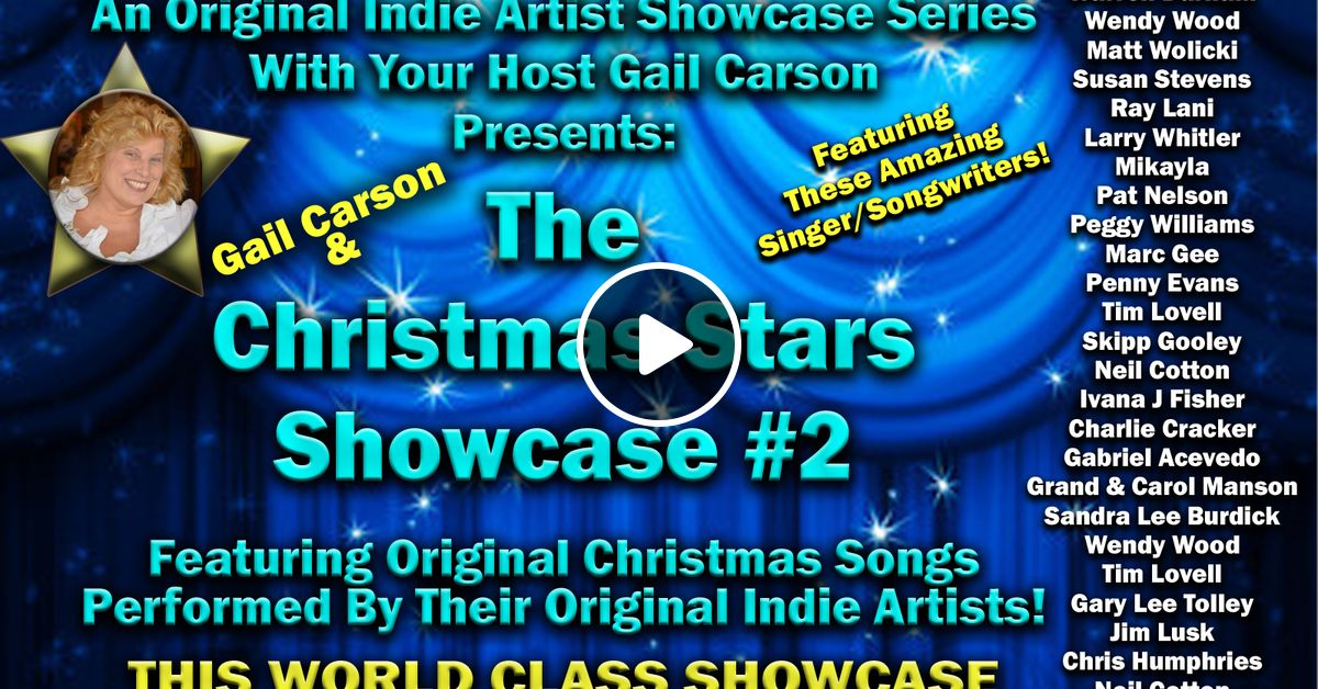 the gail carson show 18 the christmas stars showcase 2c indie artists original christmas songs by gail carson mixcloud - Original Christmas Songs