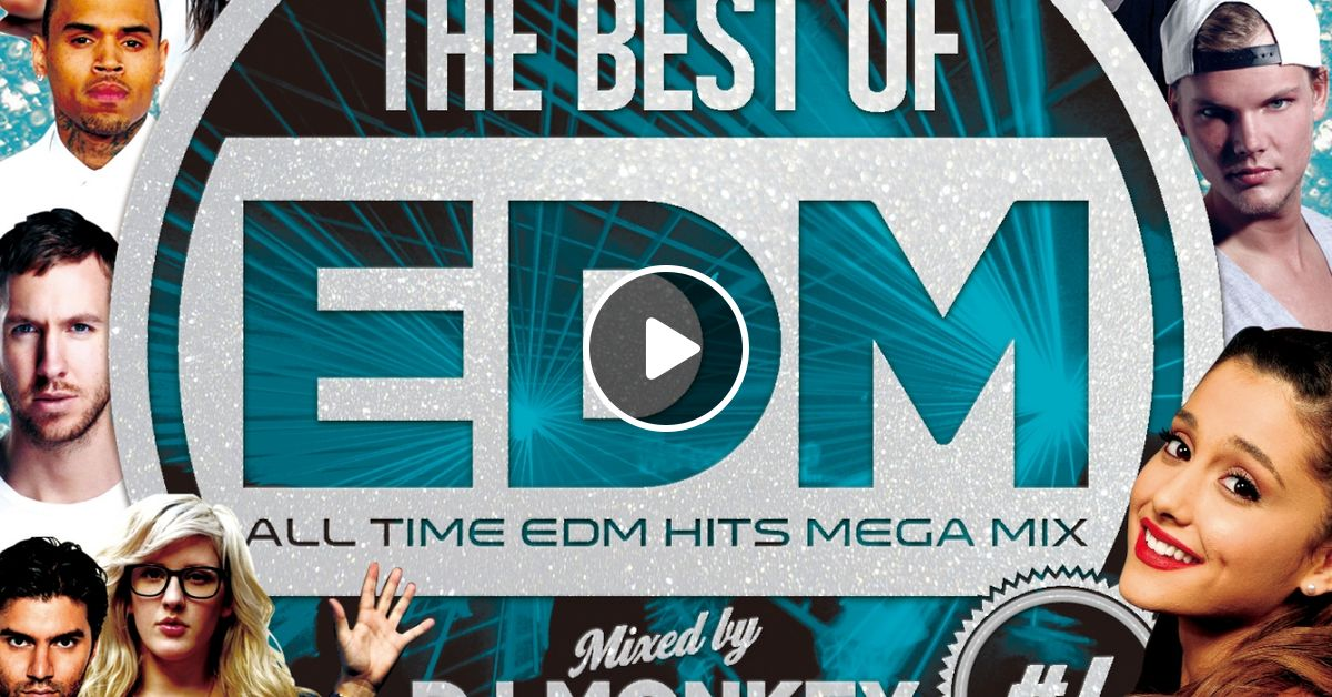 THE BEST OF EDM #1 -ALL TIME EDM HITS MEGA MIX- by DJ MONKEY