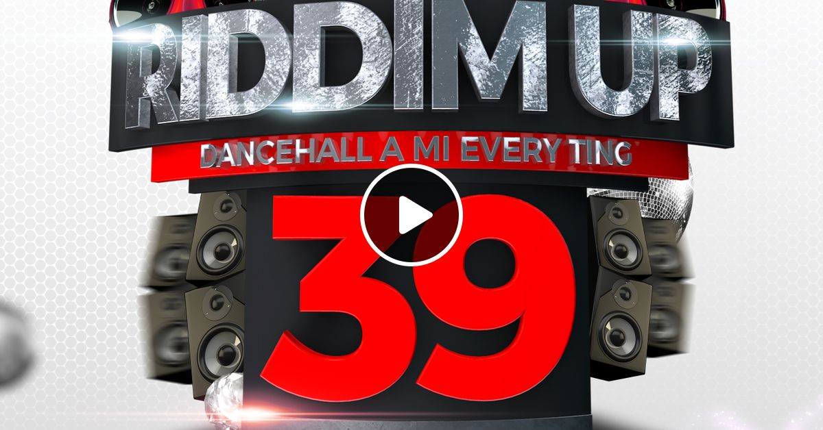Riddim Up 39 - Dancehall a Mi Everything by Supremacy Sounds | Mixcloud