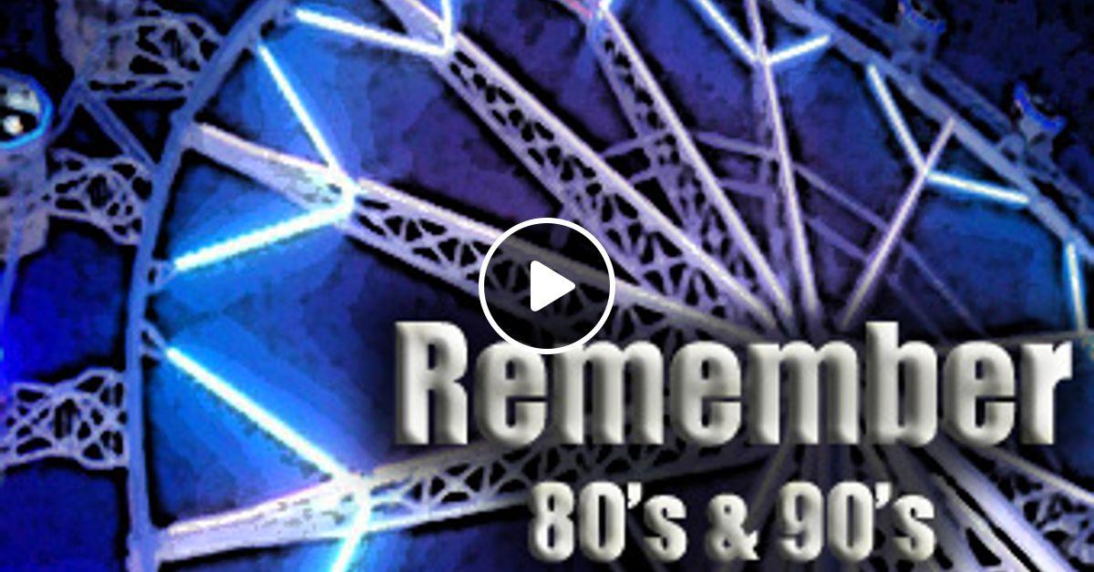 Remember 80's & 90's Mix XI (by AmoSalazar) by AmoSalazar DJ   Mixcloud