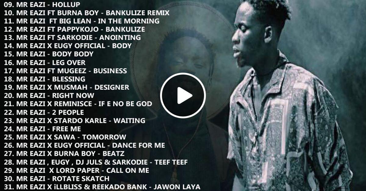 BEST OF MR EAZI [zaga dat] MIX 2017 MIX BY DJ BRIGHT CHIMEX