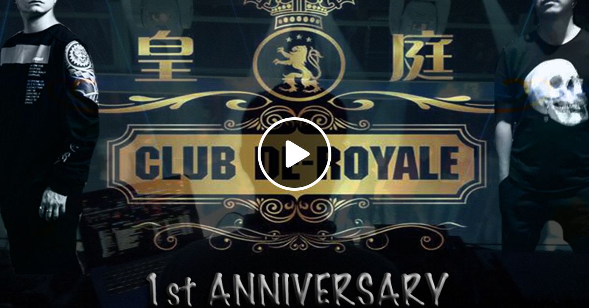 De royale 1st anniversary live mix clement & sean b by sean b