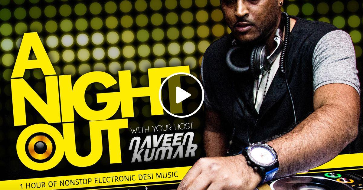 A Night Out Ep  047 by Dj Naveen Kumar   Mixcloud