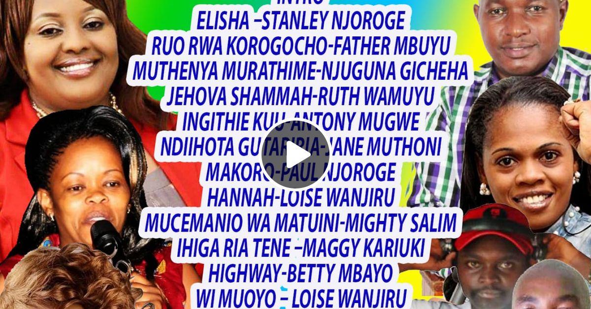 Mugithi Gospel Mix Free Download - DJ DOLLS (EWP) MUGITHI MIX VOL 1 by DJ DOLLS KENYA ...