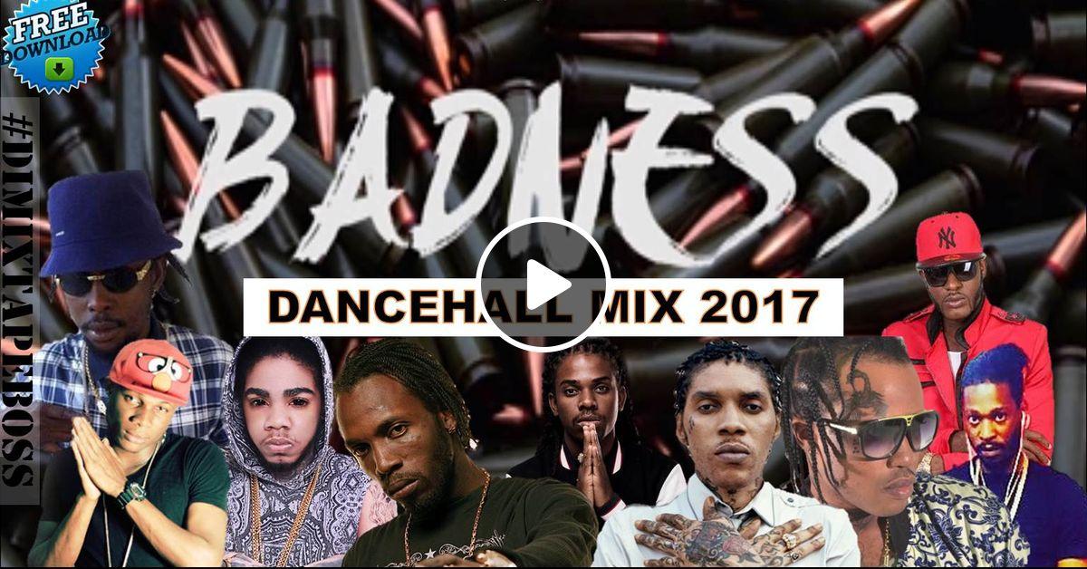 NEW DANCEHALL MIX (OCTOBER 2017) #3 BADNESS - MAVADO VYBZ